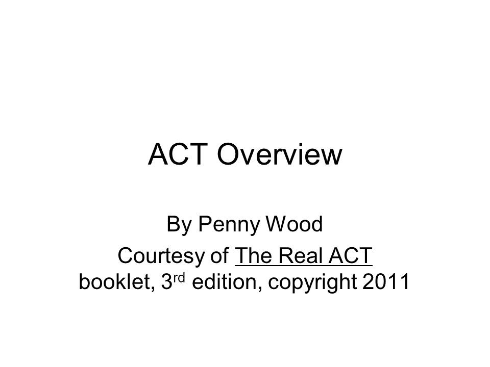Courtesy of The Real ACT booklet, 3rd edition, copyright 2011
