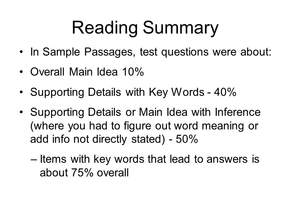 Reading Summary In Sample Passages, test questions were about: