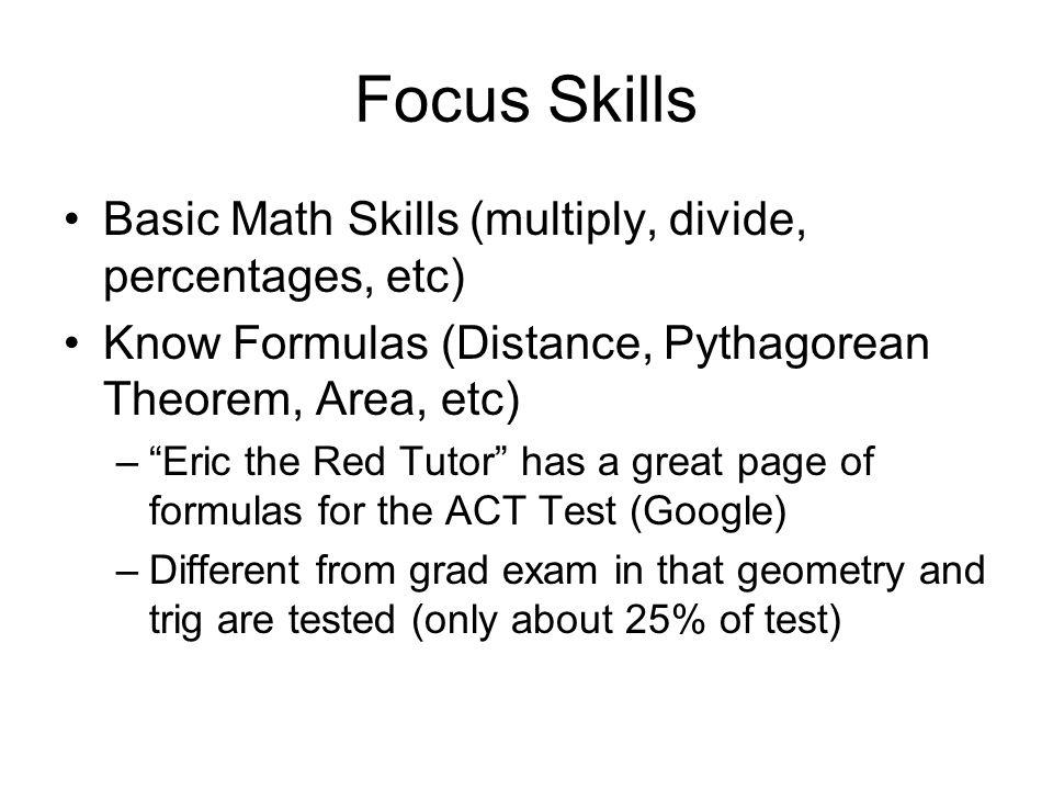 Focus Skills Basic Math Skills (multiply, divide, percentages, etc)