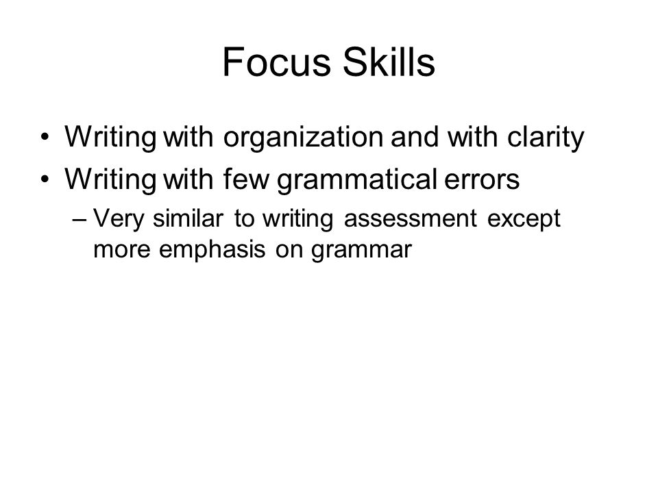 Focus Skills Writing with organization and with clarity