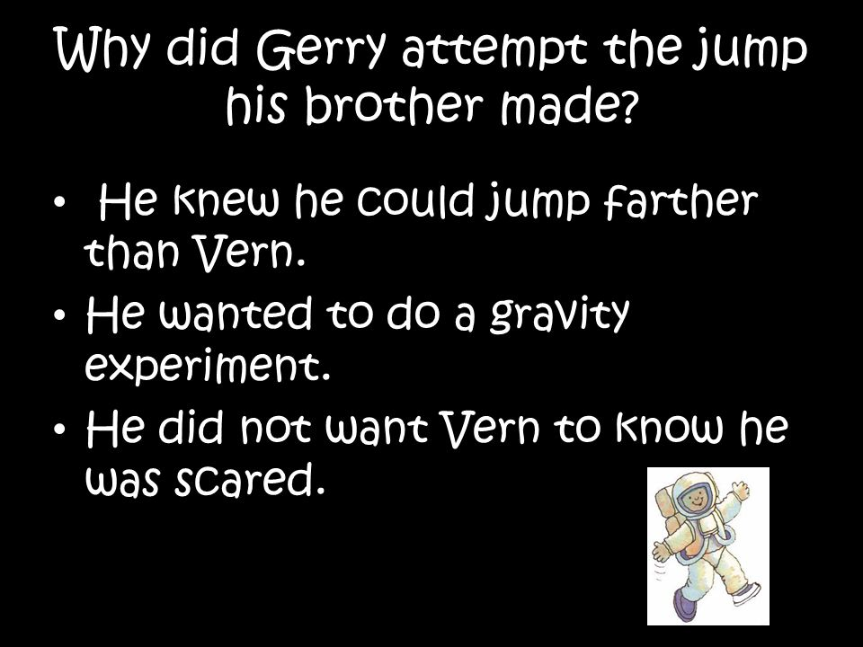 Why did Gerry attempt the jump his brother made