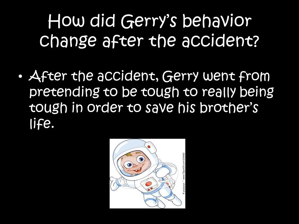 How did Gerry's behavior change after the accident