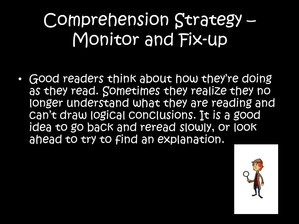 Comprehension Strategy – Monitor and Fix-up