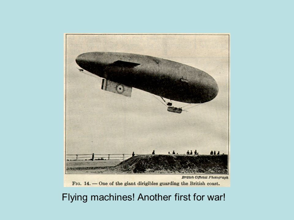Flying machines! Another first for war!