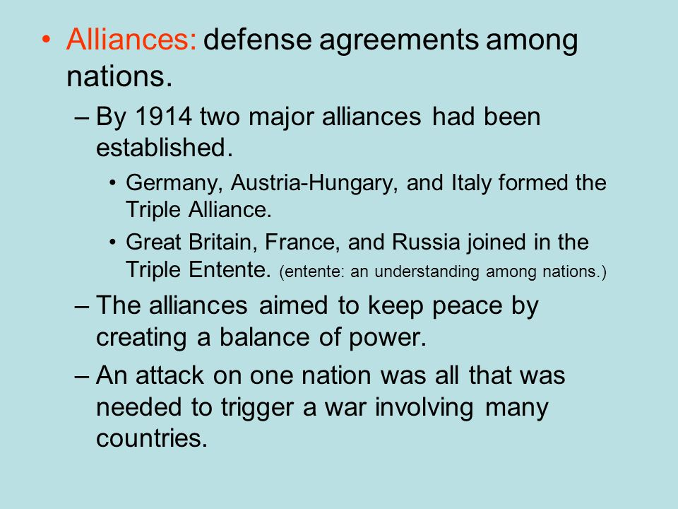Alliances: defense agreements among nations.
