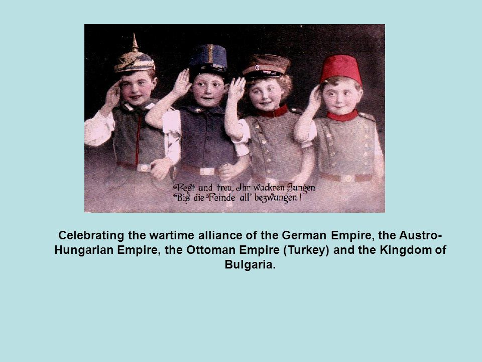 Celebrating the wartime alliance of the German Empire, the Austro-Hungarian Empire, the Ottoman Empire (Turkey) and the Kingdom of Bulgaria.