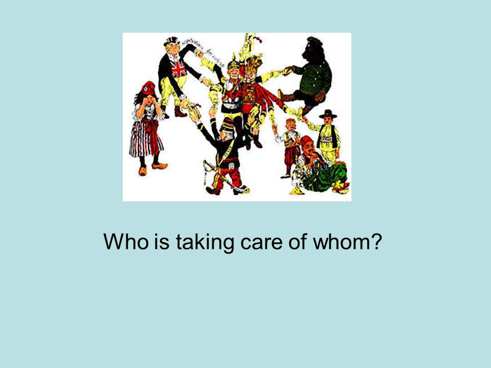 Who is taking care of whom