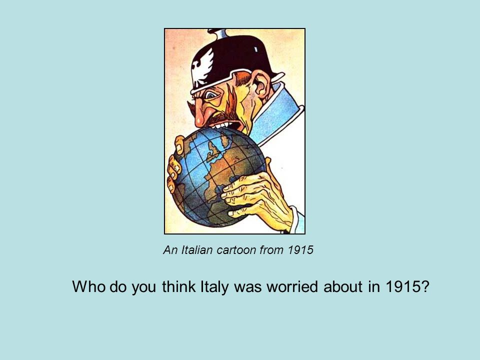 Who do you think Italy was worried about in 1915