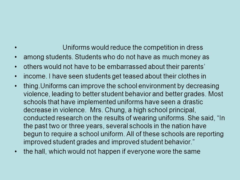 Uniforms would reduce the competition in dress