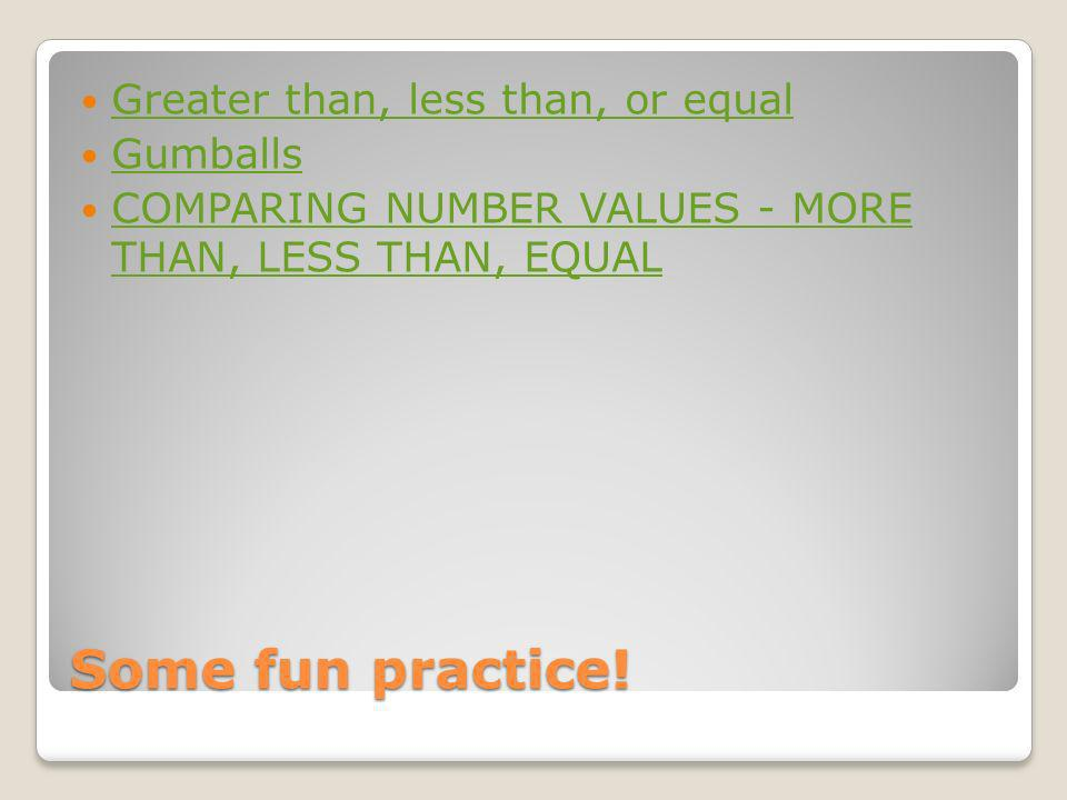 Some fun practice! Greater than, less than, or equal Gumballs