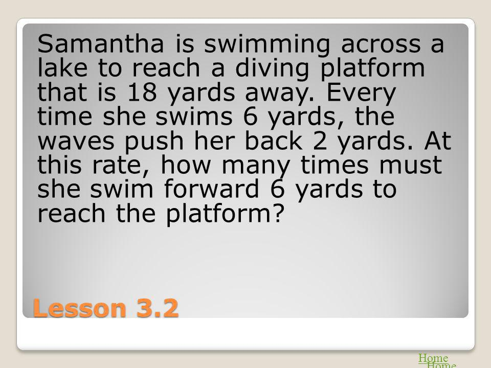 Samantha is swimming across a lake to reach a diving platform that is 18 yards away. Every time she swims 6 yards, the waves push her back 2 yards. At this rate, how many times must she swim forward 6 yards to reach the platform