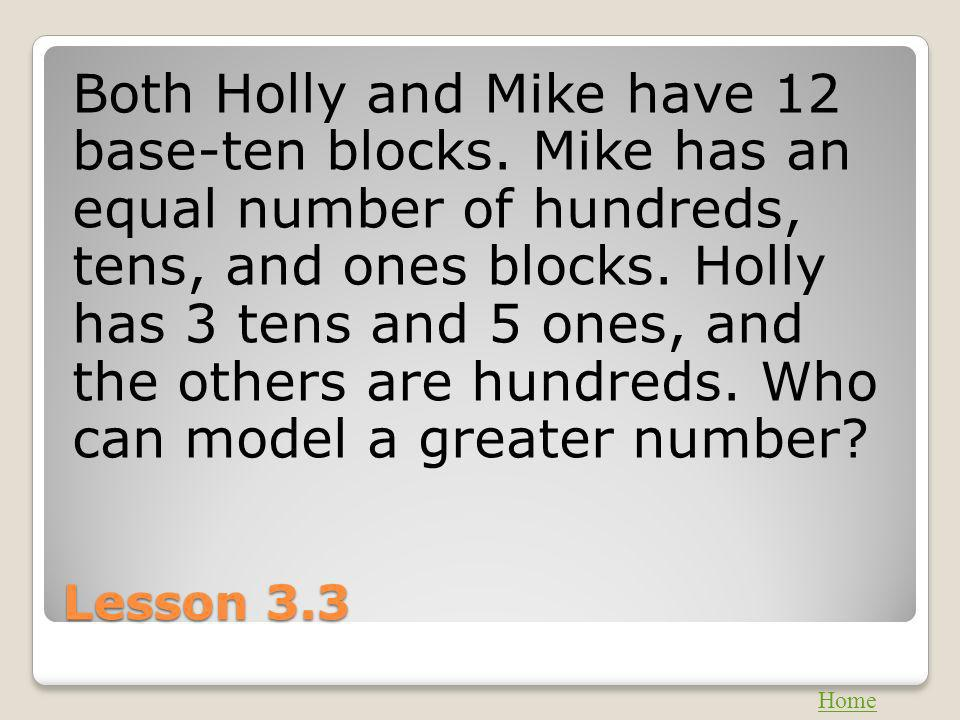Both Holly and Mike have 12 base-ten blocks