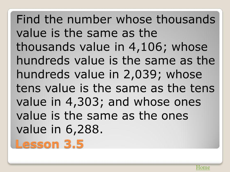 Find the number whose thousands value is the same as the thousands value in 4,106; whose hundreds value is the same as the hundreds value in 2,039; whose tens value is the same as the tens value in 4,303; and whose ones value is the same as the ones value in 6,288.