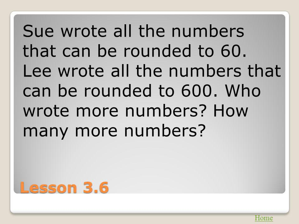 Sue wrote all the numbers that can be rounded to 60