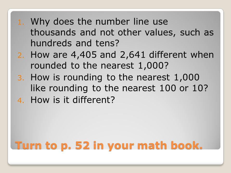 Turn to p. 52 in your math book.