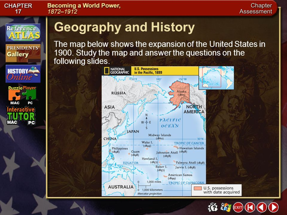 Geography and History The map below shows the expansion of the United States in 1900. Study the map and answer the questions on the following slides.