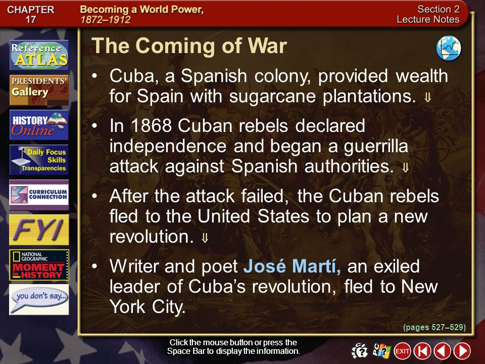 The Coming of War Cuba, a Spanish colony, provided wealth for Spain with sugarcane plantations. 