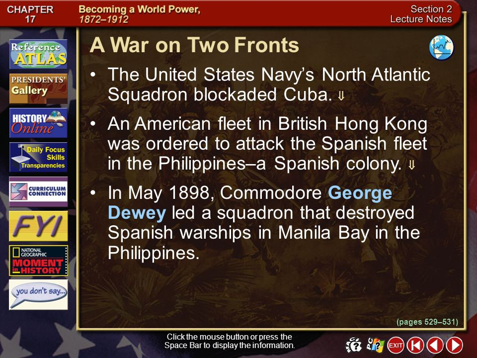 A War on Two Fronts The United States Navy's North Atlantic Squadron blockaded Cuba. 