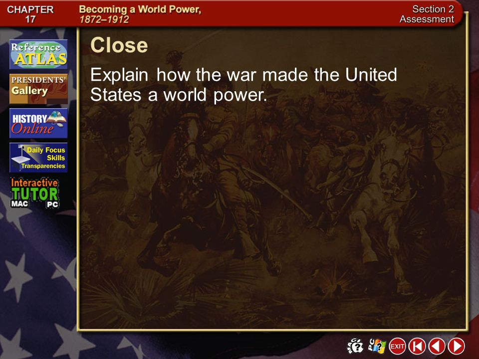 Close Explain how the war made the United States a world power.