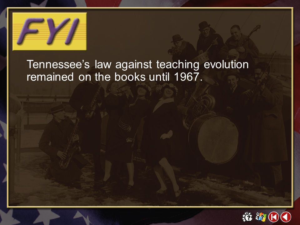 Tennessee's law against teaching evolution remained on the books until 1967.