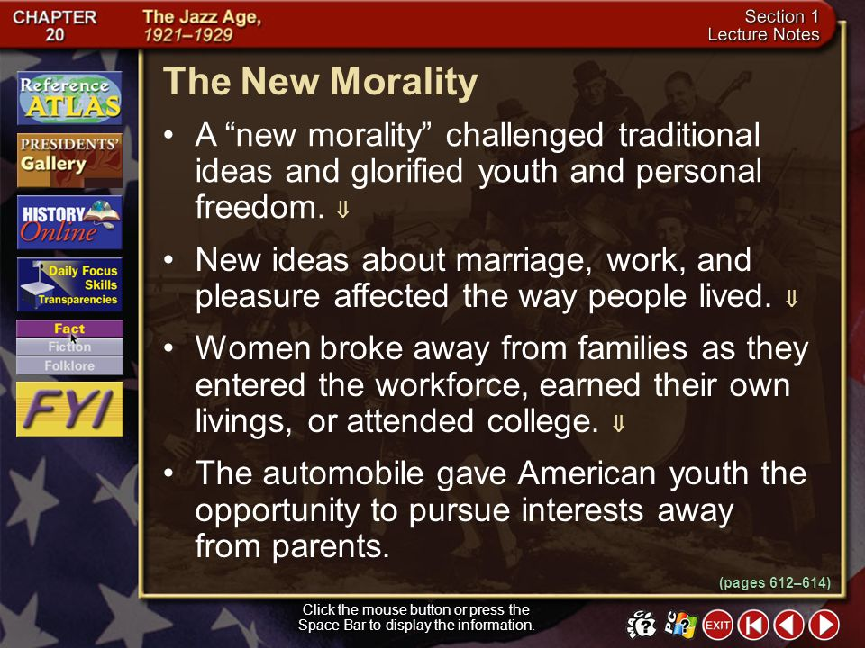 The New Morality A new morality challenged traditional ideas and glorified youth and personal freedom. 