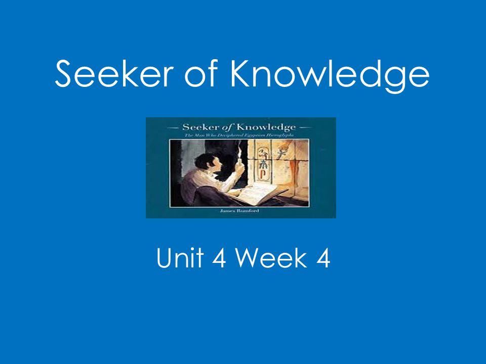 Seeker of Knowledge Unit 4 Week 4