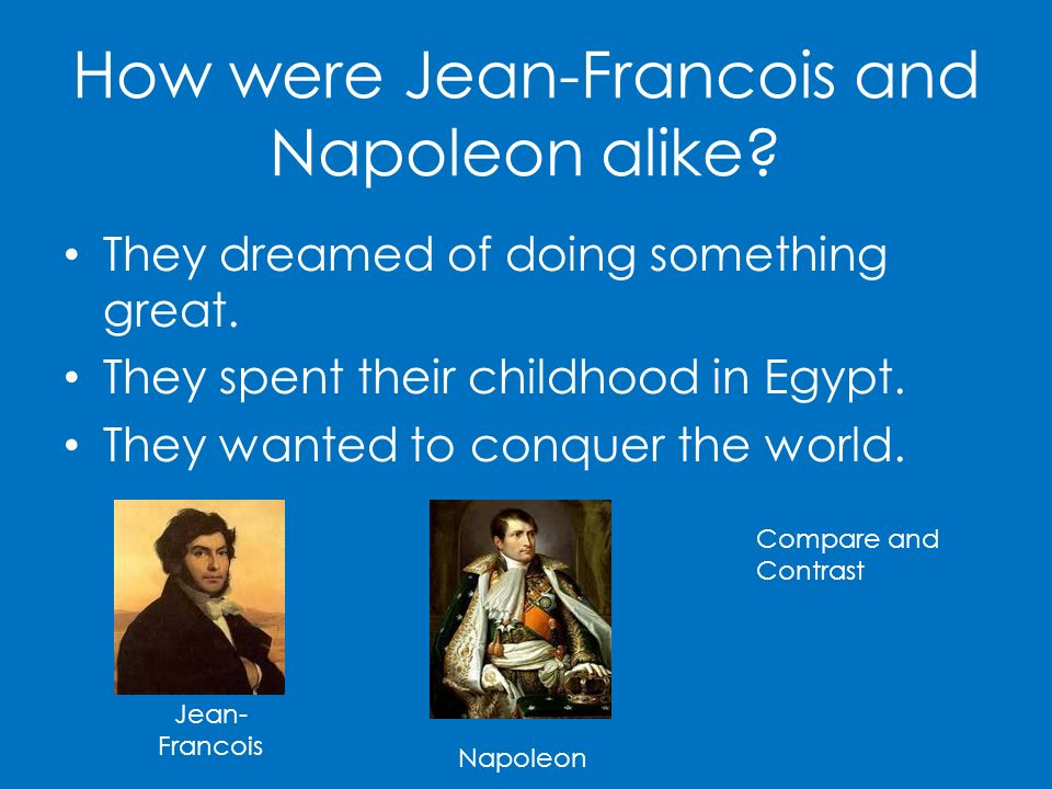 How were Jean-Francois and Napoleon alike