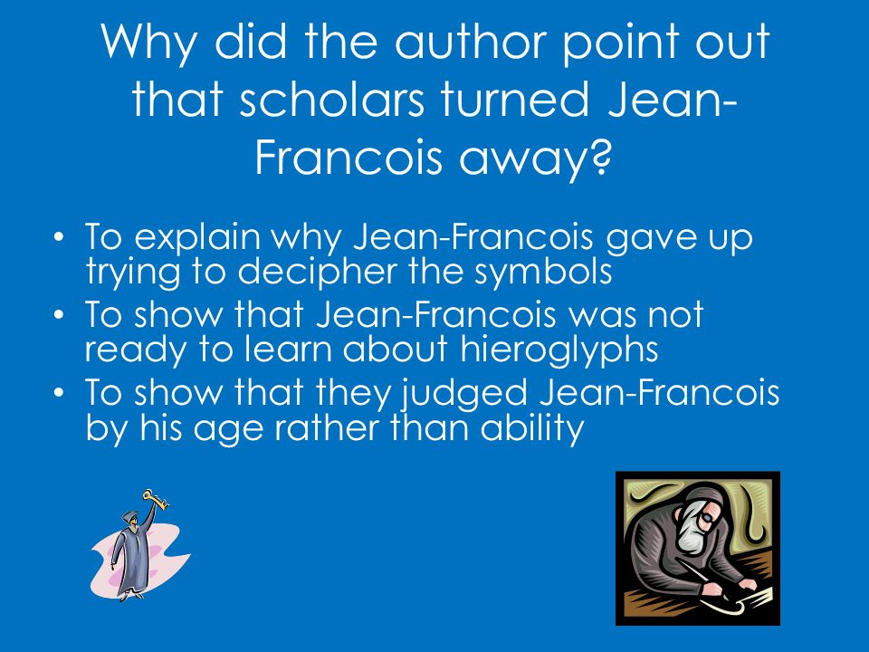 Why did the author point out that scholars turned Jean-Francois away