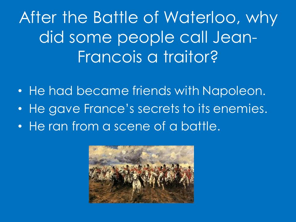 After the Battle of Waterloo, why did some people call Jean-Francois a traitor