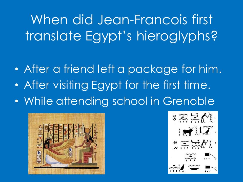 When did Jean-Francois first translate Egypt's hieroglyphs