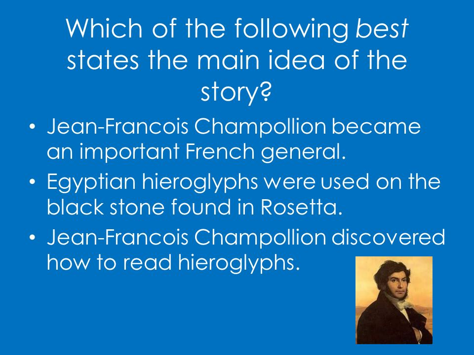 Which of the following best states the main idea of the story