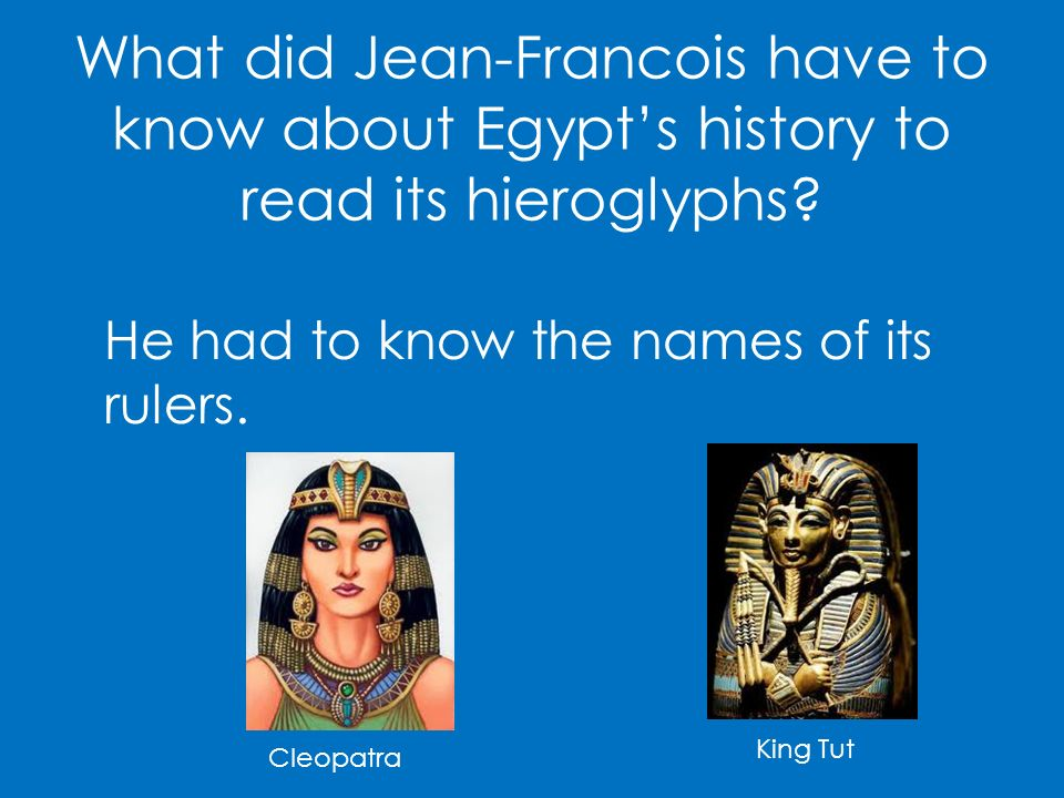 What did Jean-Francois have to know about Egypt's history to read its hieroglyphs