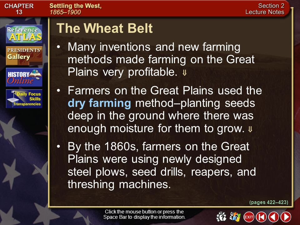 The Wheat Belt Many inventions and new farming methods made farming on the Great Plains very profitable. 