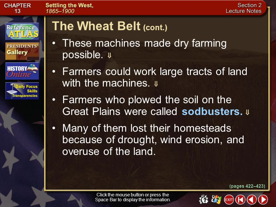The Wheat Belt (cont.) These machines made dry farming possible. 