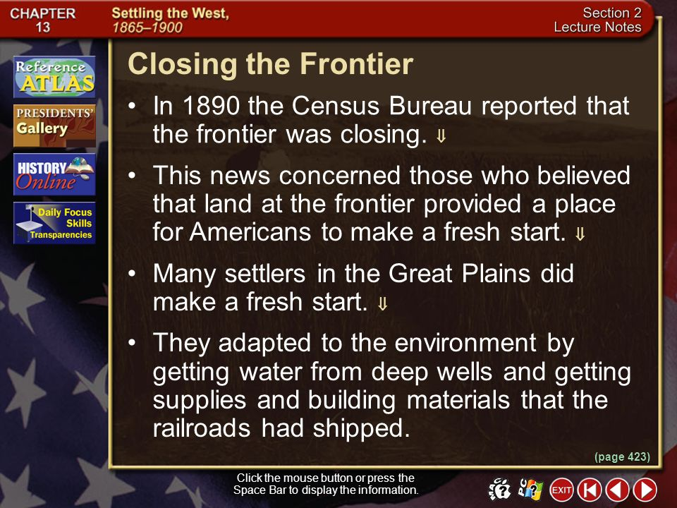 Closing the Frontier In 1890 the Census Bureau reported that the frontier was closing. 