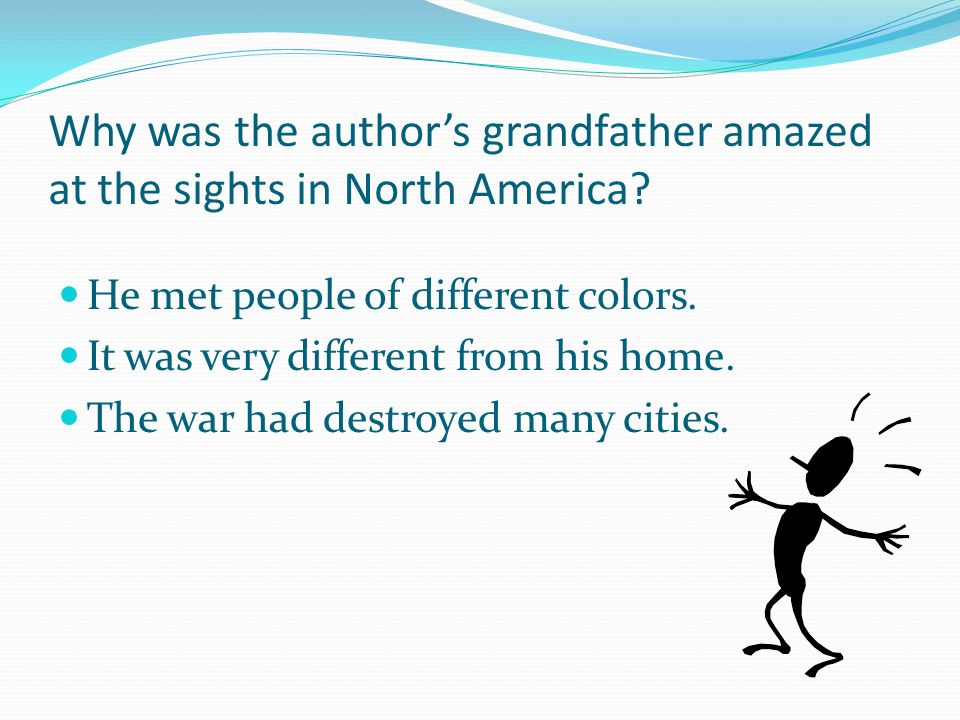 Why was the author's grandfather amazed at the sights in North America