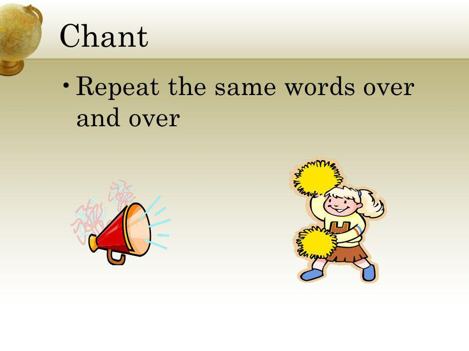 Chant Repeat the same words over and over