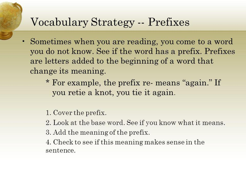 Vocabulary Strategy -- Prefixes