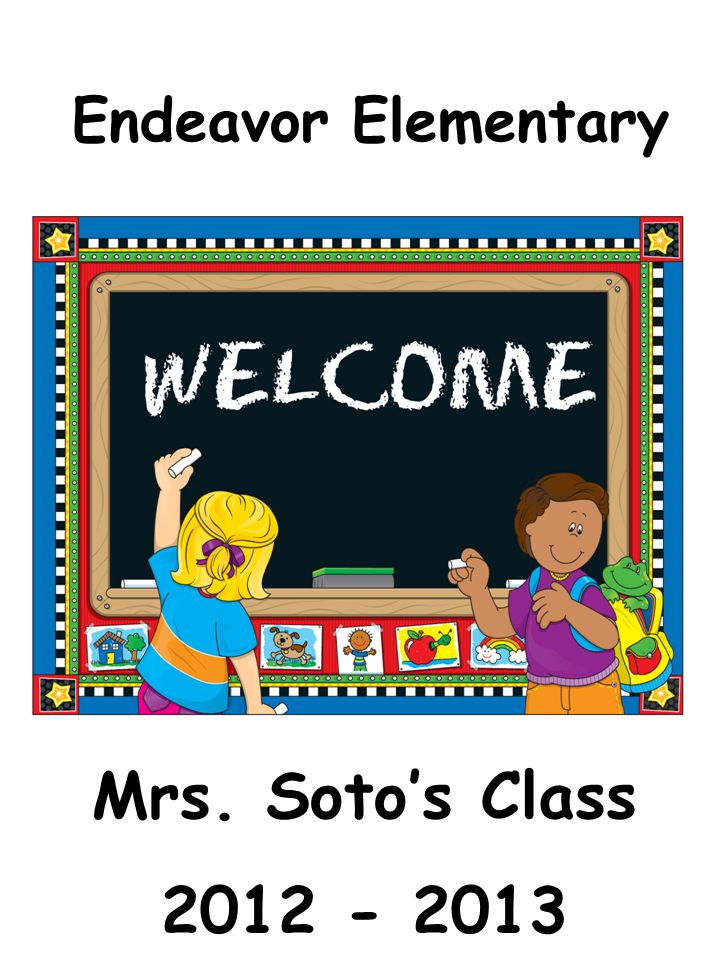 Endeavor Elementary Mrs. Soto's Class