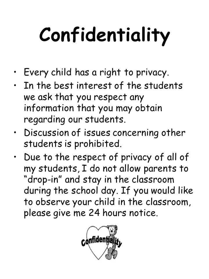 Confidentiality Every child has a right to privacy.