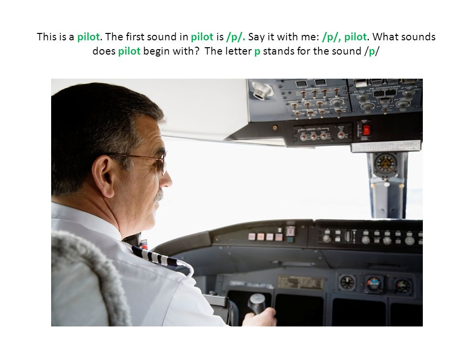 This is a pilot. The first sound in pilot is /p/