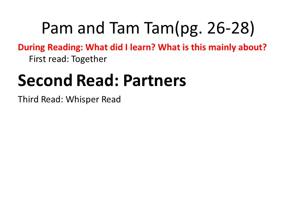 Pam and Tam Tam(pg. 26-28) Second Read: Partners