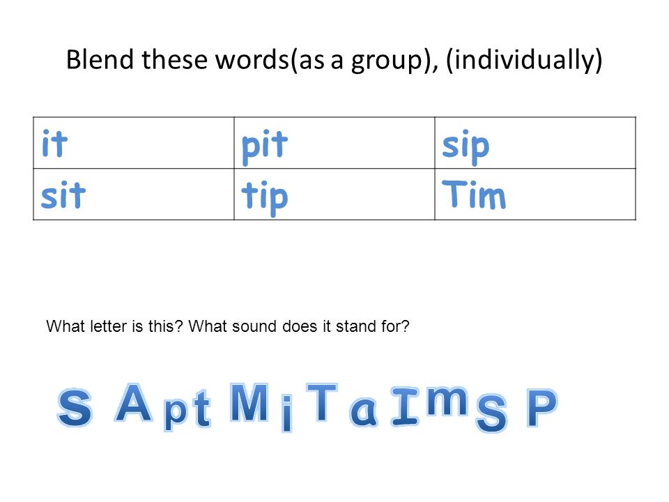 Blend these words(as a group), (individually)