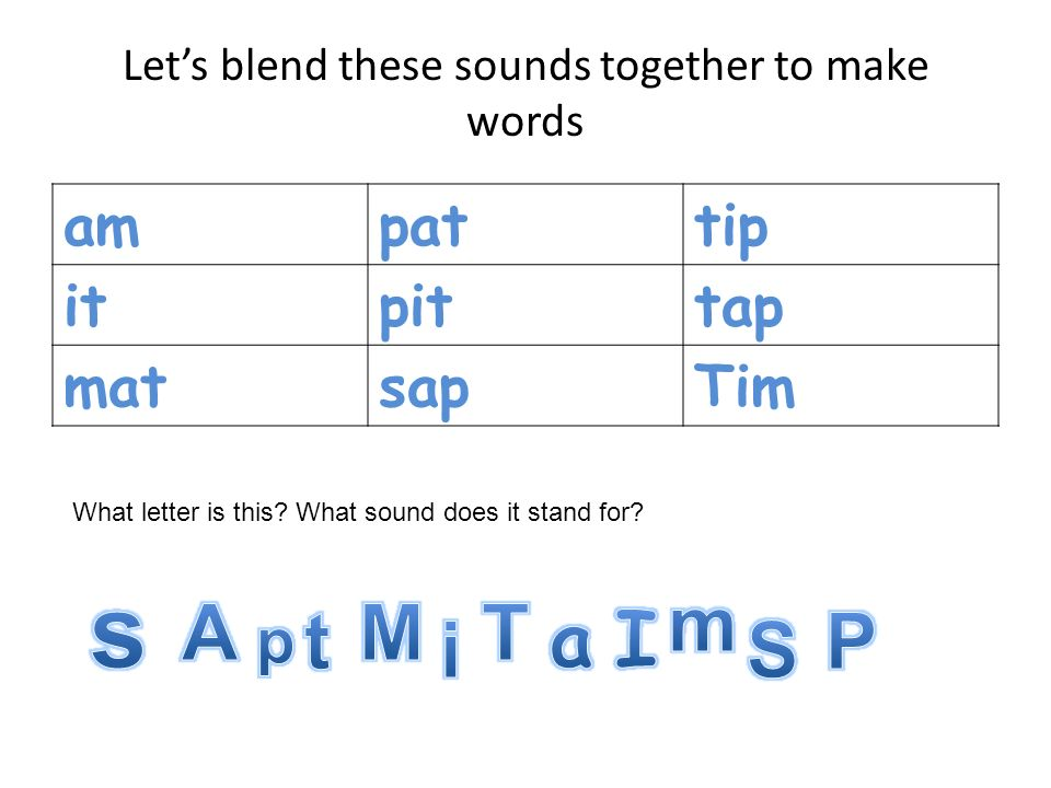 Let's blend these sounds together to make words