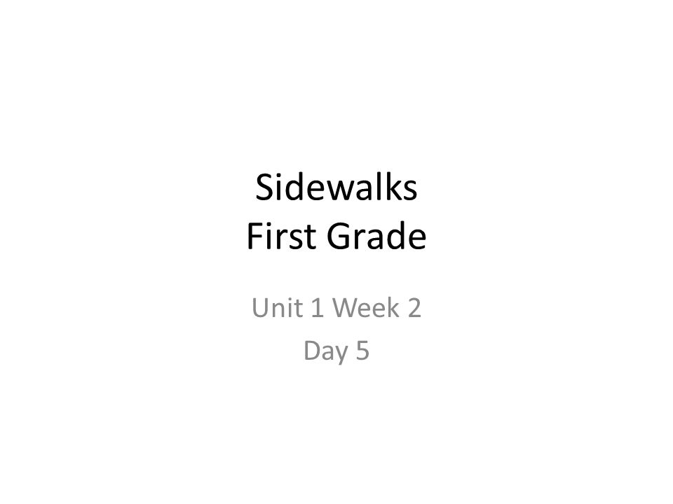 Sidewalks First Grade Unit 1 Week 2 Day 5