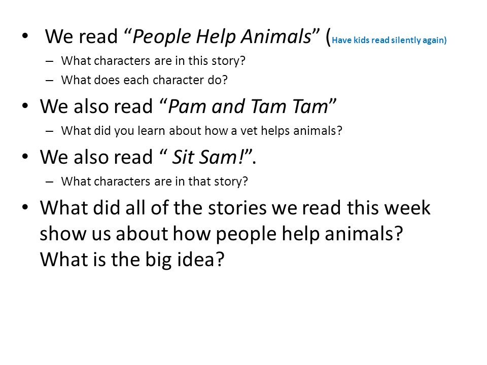 We read People Help Animals (Have kids read silently again)