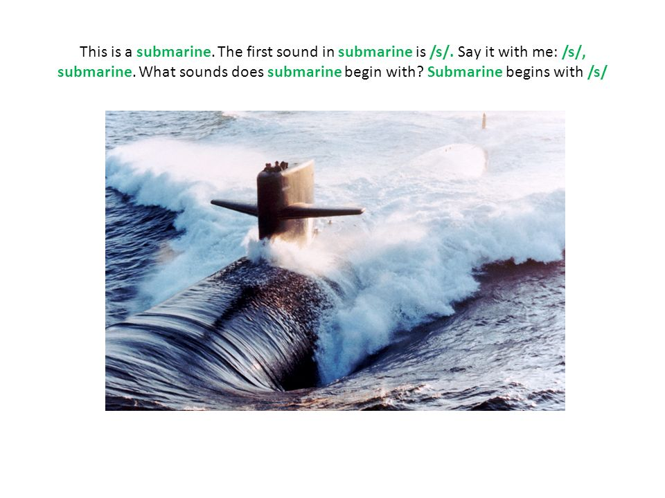 This is a submarine. The first sound in submarine is /s/