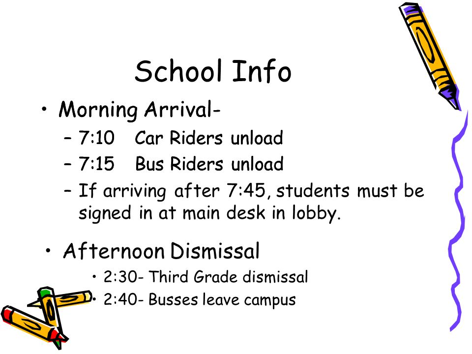 School Info Morning Arrival- Morning Arrival- Afternoon Dismissal
