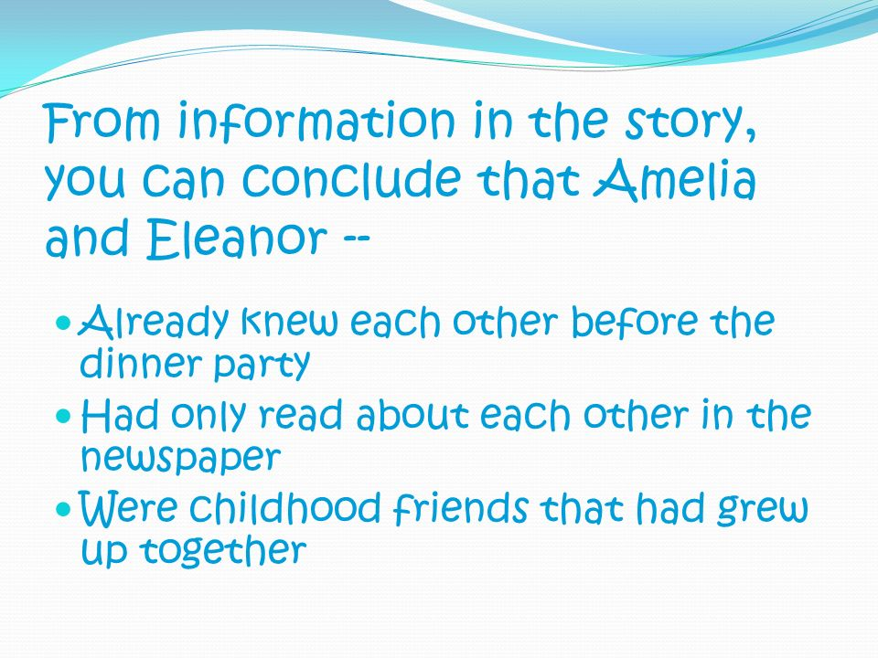 From information in the story, you can conclude that Amelia and Eleanor --
