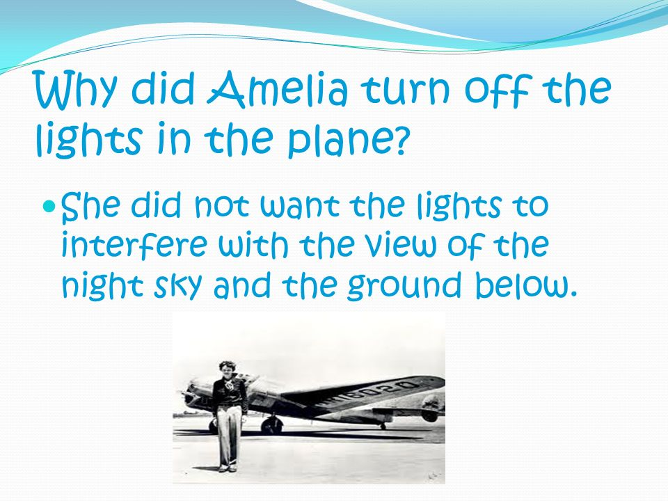 Why did Amelia turn off the lights in the plane